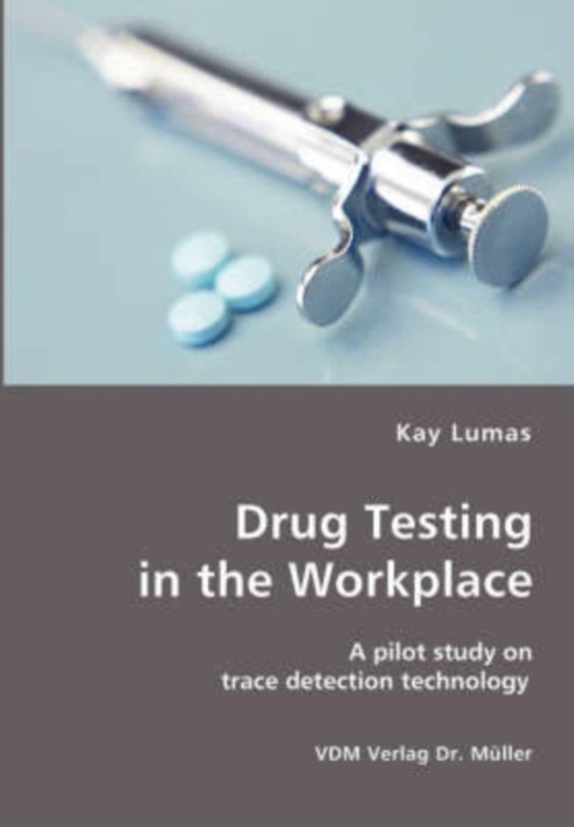 Drug Testing in the Workplace- A Pilot Study on Trace Detection Technology