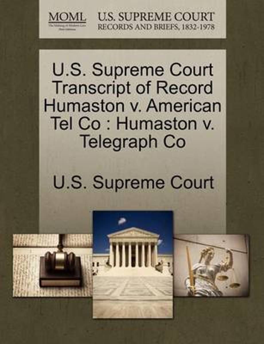 U.S. Supreme Court Transcript of Record Humaston V. American Tel Co
