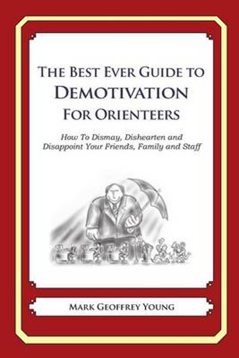 The Best Ever Guide to Demotivation for Orienteers