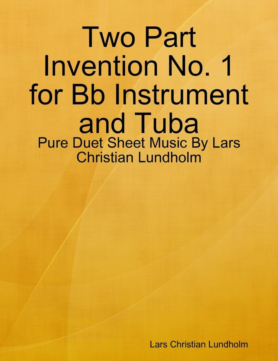 Two Part Invention No. 1 for Bb Instrument and Tuba - Pure Duet Sheet Music By Lars Christian Lundholm