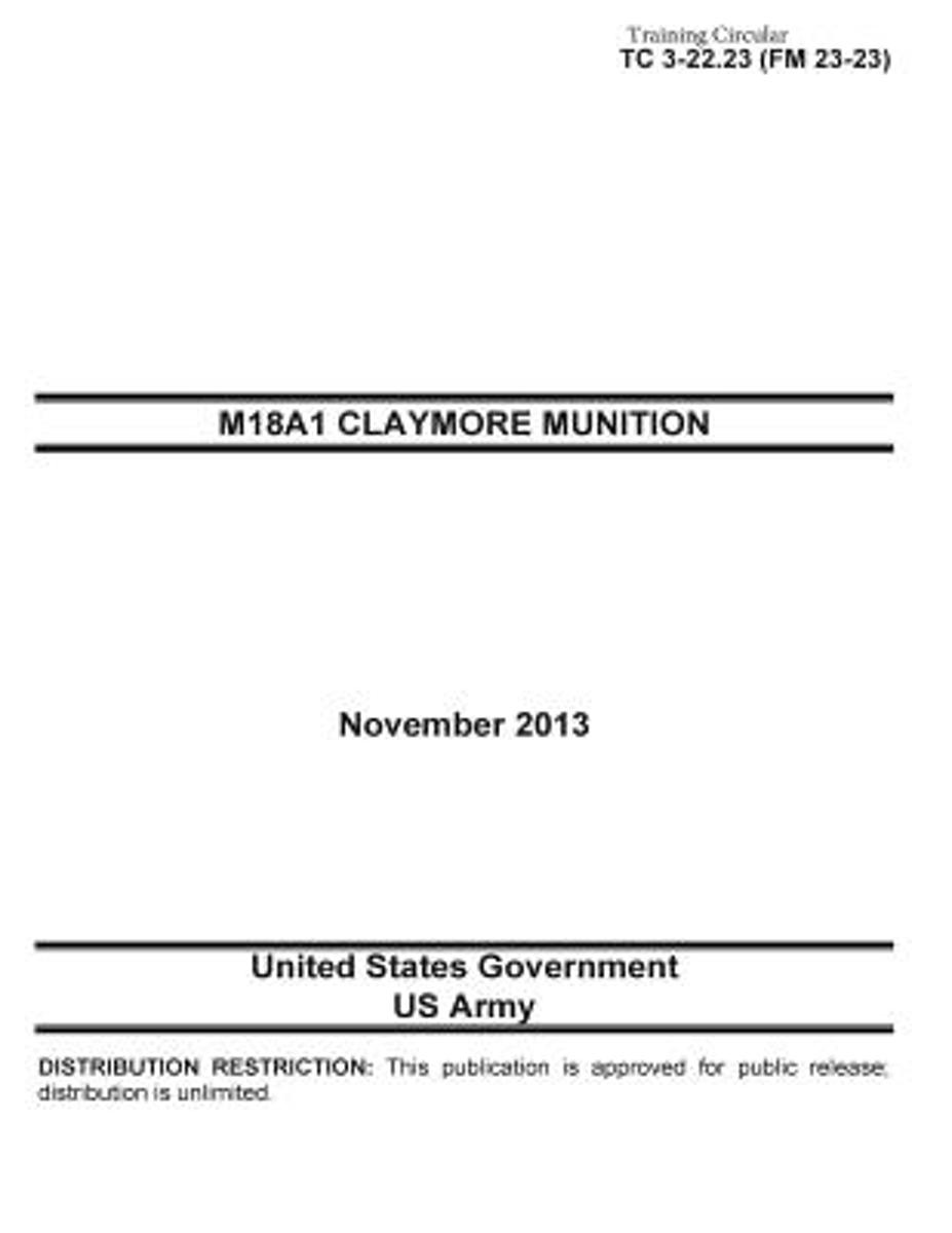 Training Circular Tc 3-22.23 (FM 23-23) M18a1 Claymore Munition November 2013 image