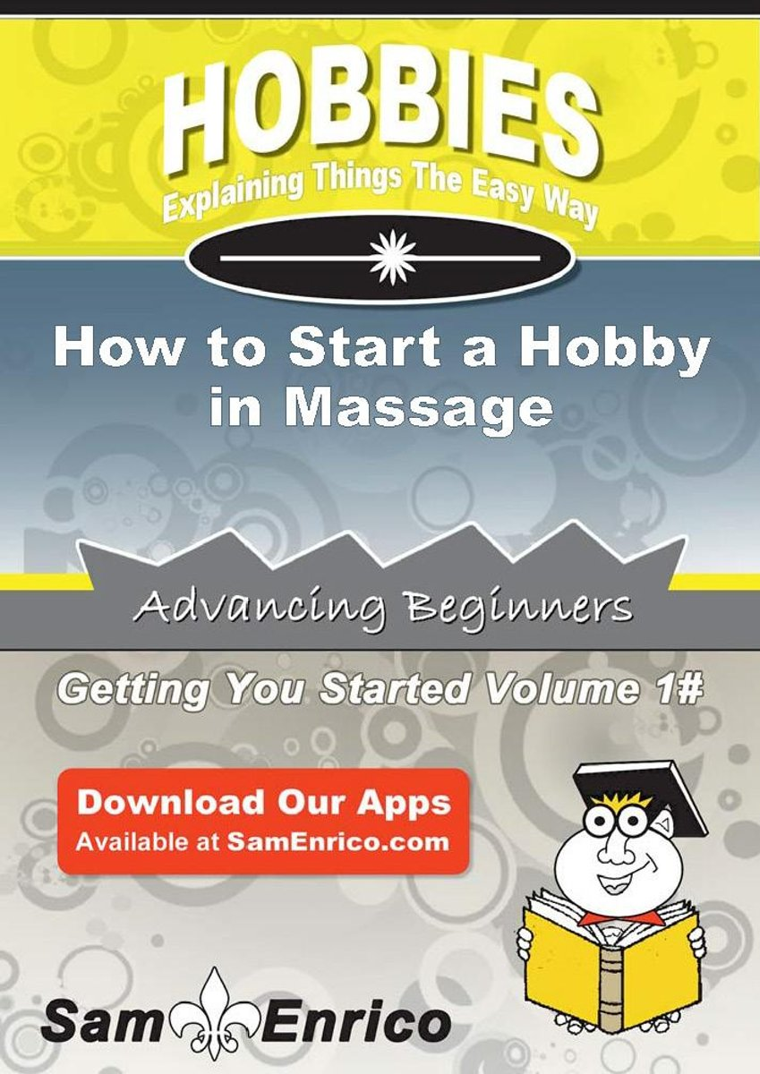 How to Start a Hobby in Massage