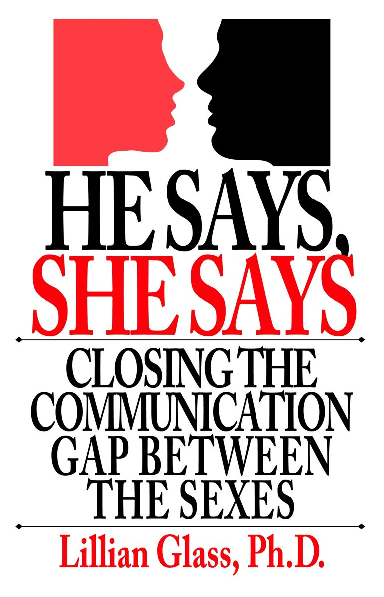 He Says She Says Closing the Communication Gap Between the Sexes