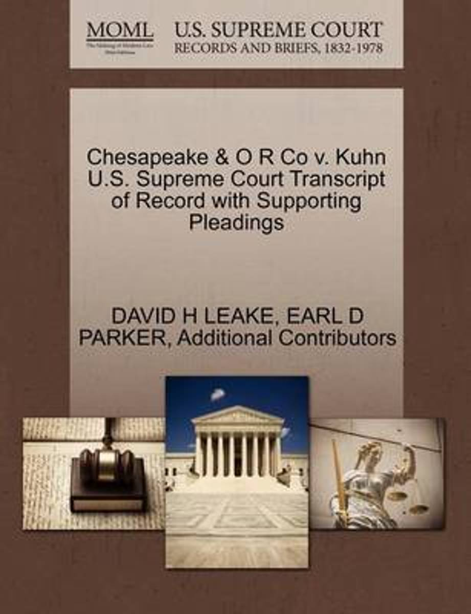 Chesapeake & O R Co V. Kuhn U.S. Supreme Court Transcript of Record with Supporting Pleadings
