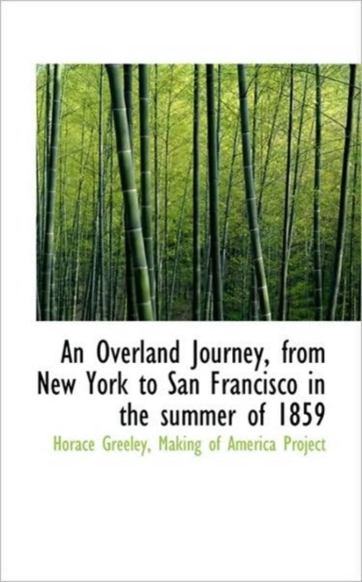 An Overland Journey, from New York to San Francisco in the Summer of 1859