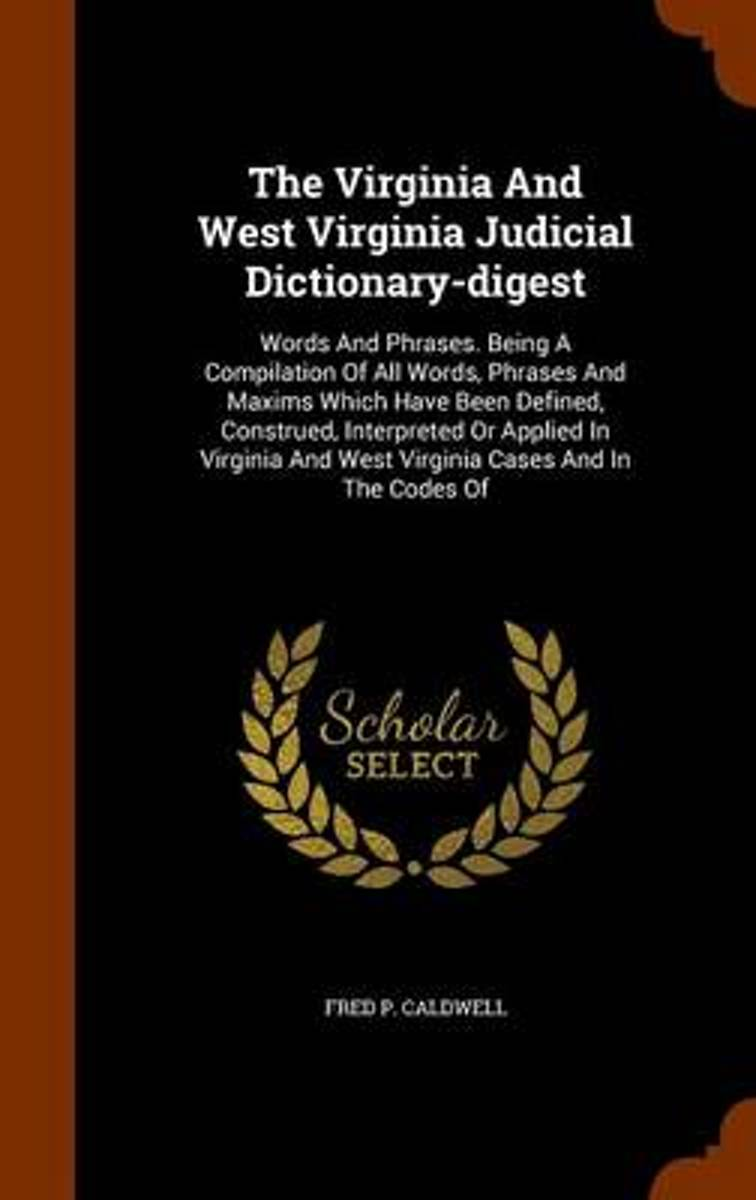 The Virginia and West Virginia Judicial Dictionary-Digest