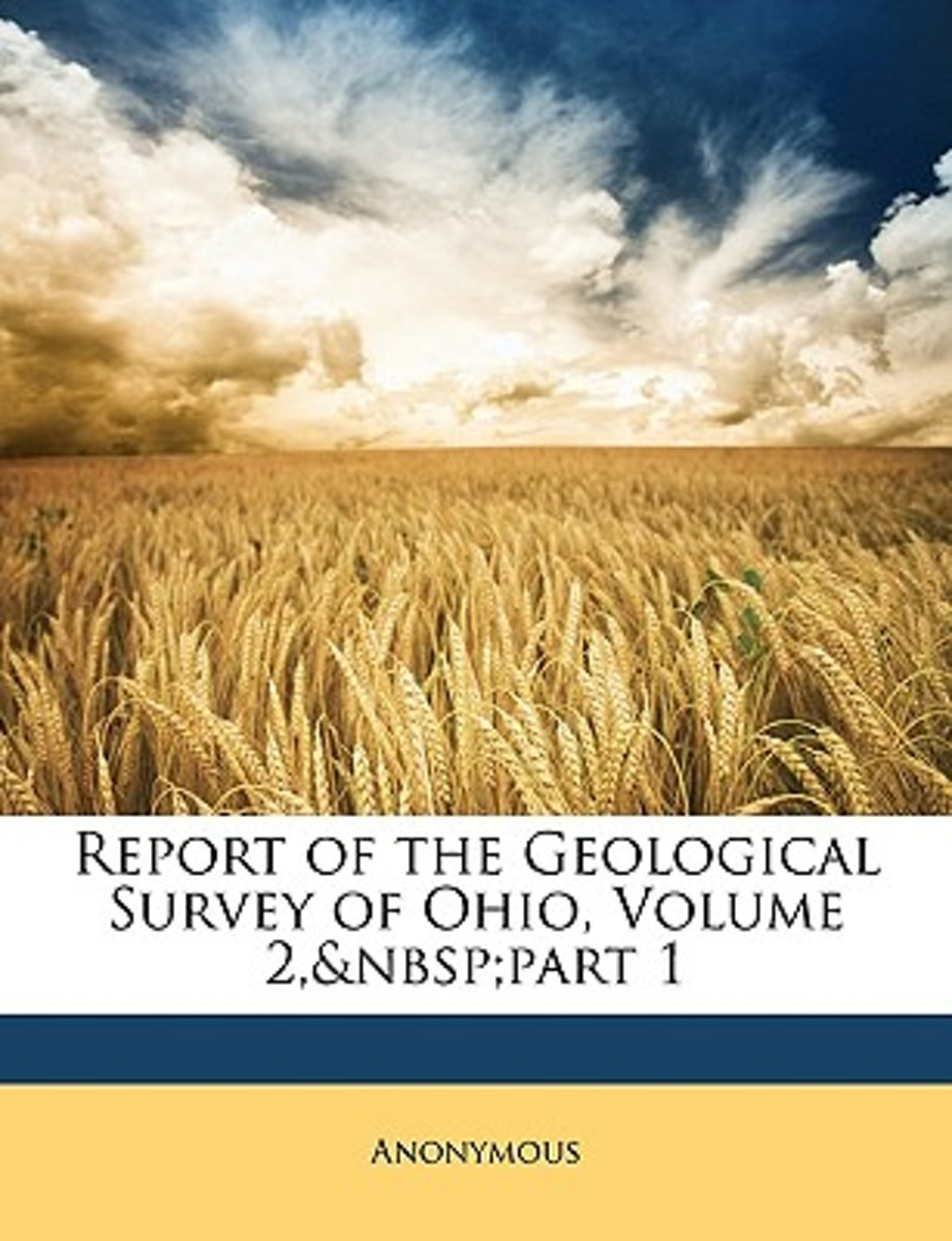 Report of the Geological Survey of Ohio, Volume 2, Part 1