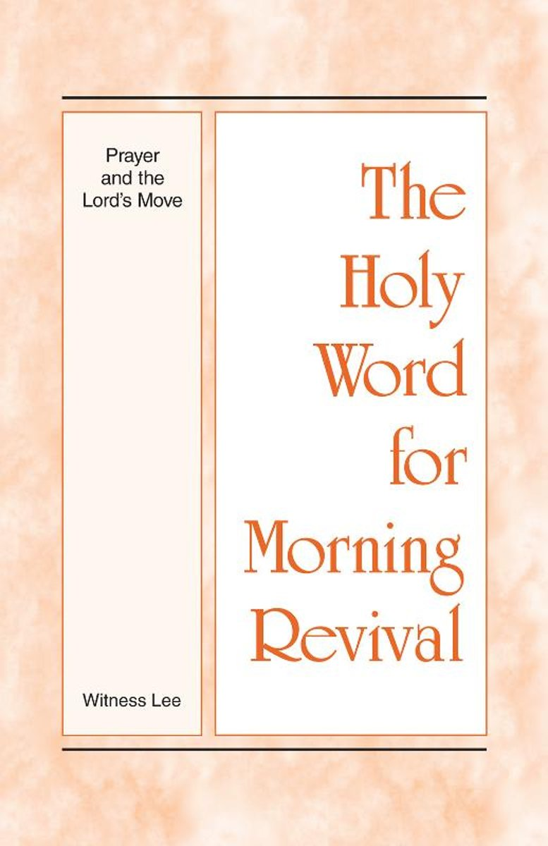 The Holy Word for Morning Revival Prayer and the Lord's Move