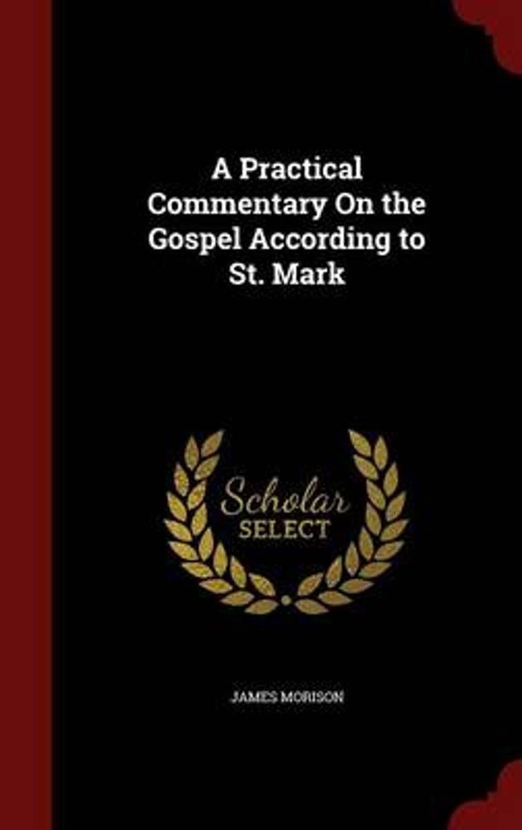 A Practical Commentary on the Gospel According to St. Mark