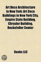 Art Deco Architecture In New York: Art Deco Buildings In New York City, Empire State Building, Chrysler Building, Rockefeller Center