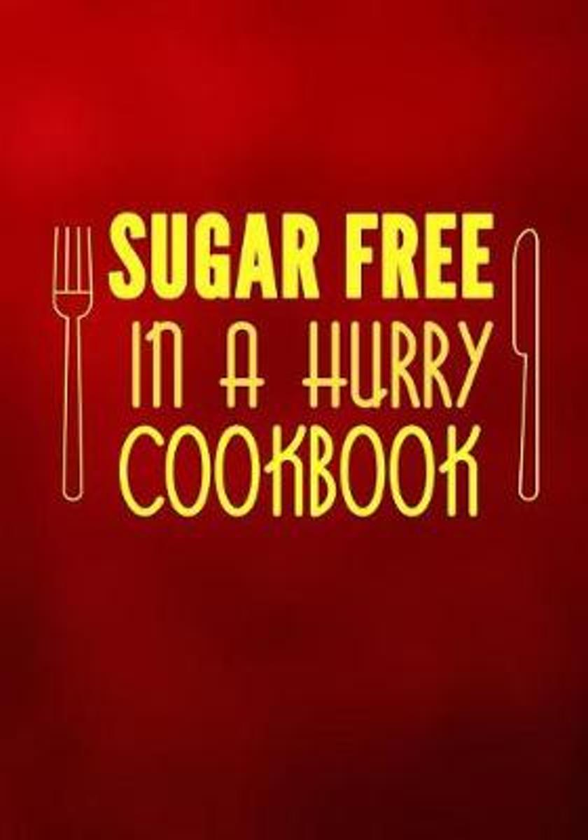Sugar Free in a Hurry Cookbook