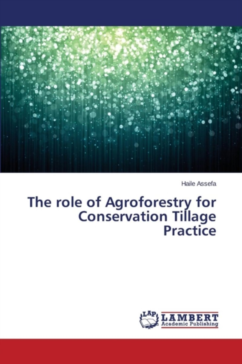 The Role of Agroforestry for Conservation Tillage Practice