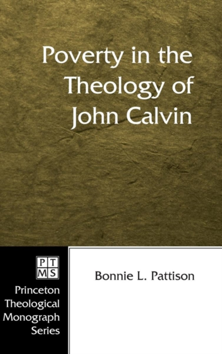 Poverty in the Theology of John Calvin