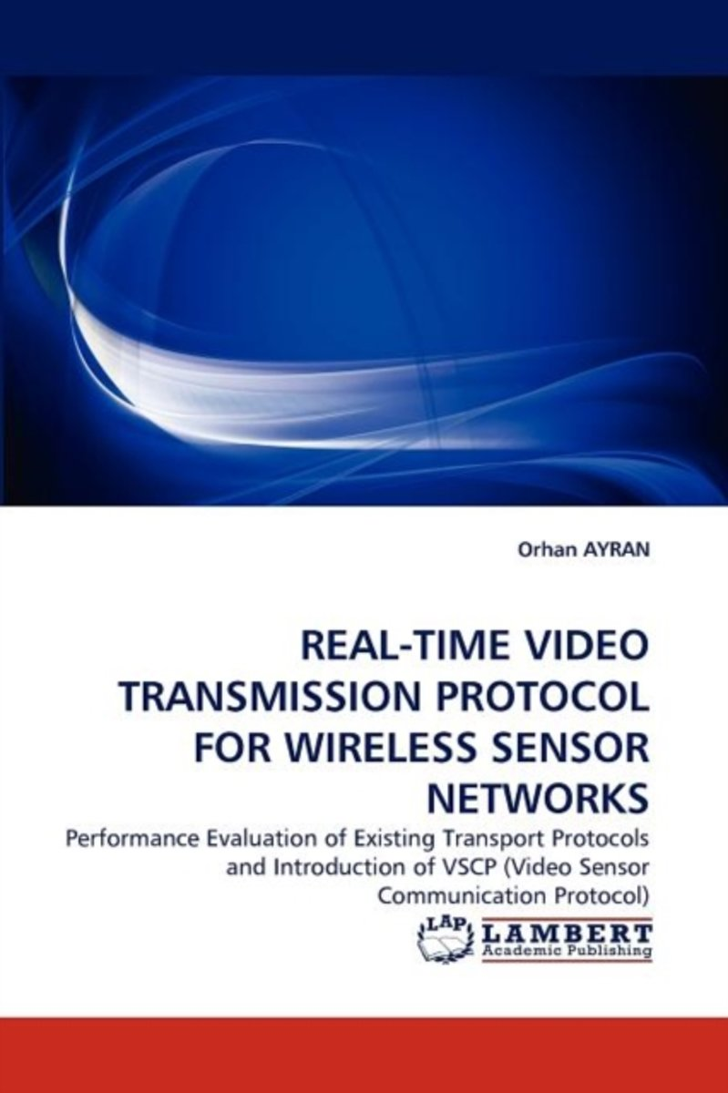 Real-Time Video Transmission Protocol for Wireless Sensor Networks