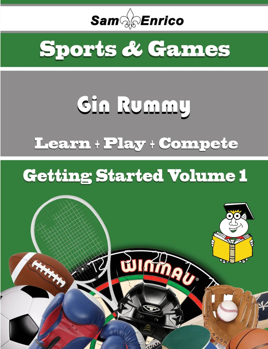 A Beginners Guide to Gin Rummy (Volume 1)