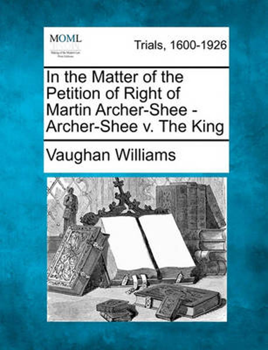 In the Matter of the Petition of Right of Martin Archer-Shee - Archer-Shee V. the King
