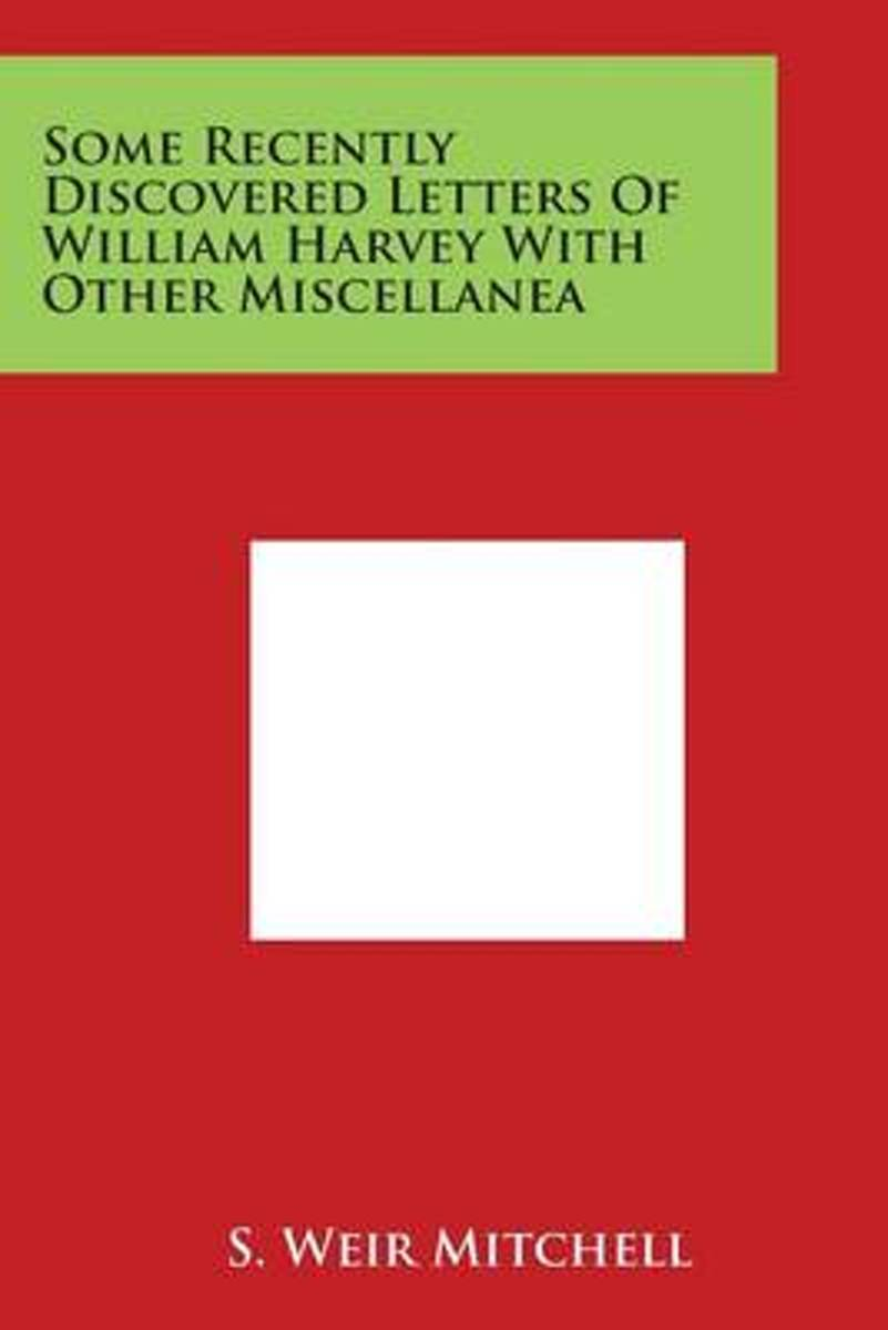 Some Recently Discovered Letters of William Harvey with Other Miscellanea