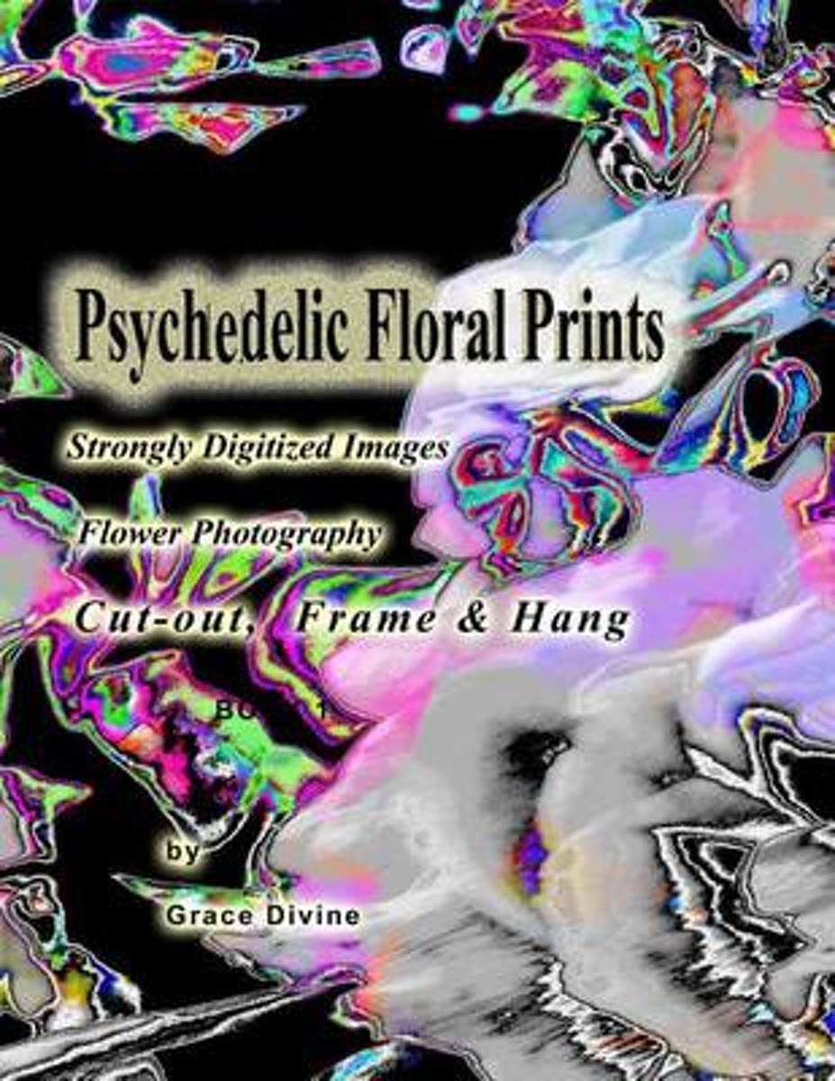 Psychedelic Floral Prints Strongly Digitized Images Flower Photography