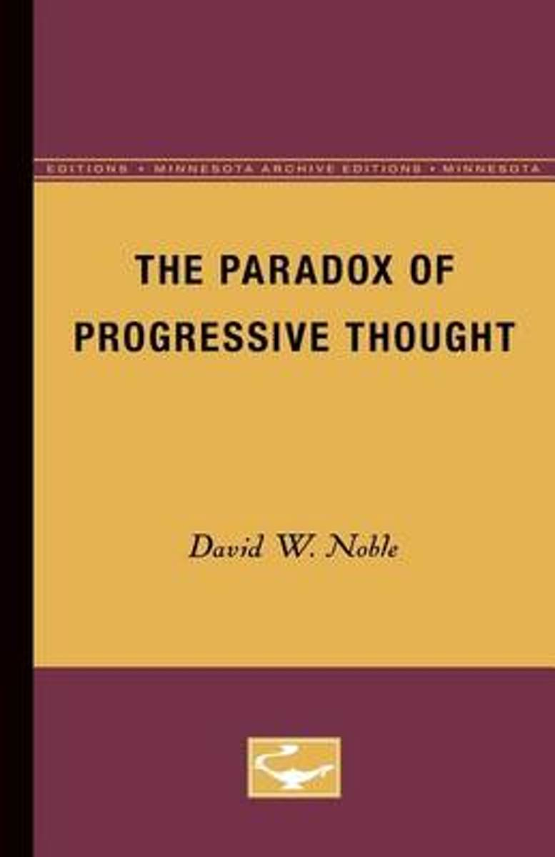The Paradox of Progressive Thought