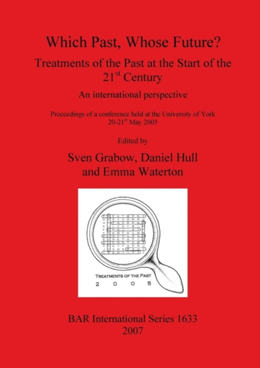 Which Past Whose Future Treatments of the Past at the Start of the 21st Century