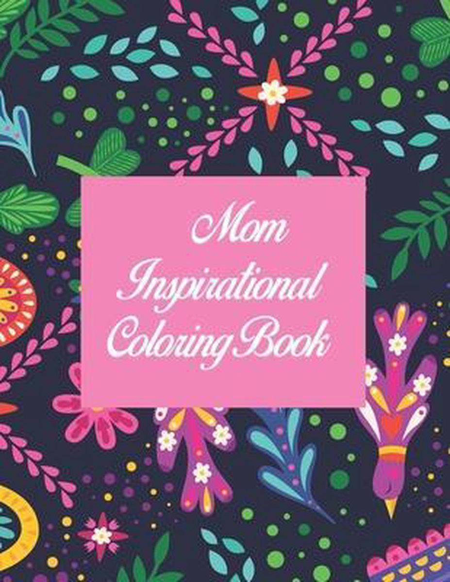 Mom Inspirational Coloring Book