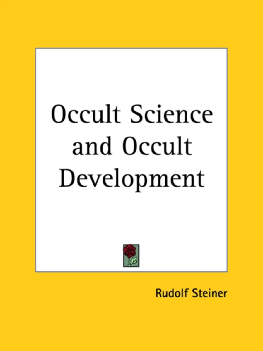 Occult Science and Occult Development 1913