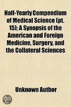 Half-Yearly Compendium Of Medical Science (Pt. 15); A Synopsis Of The American And Foreign Medicine, Surgery, And The Collateral Sciences