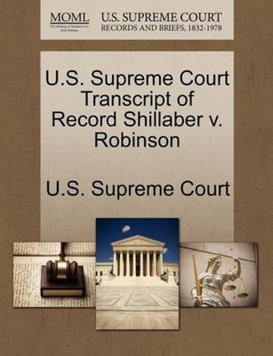 U.S. Supreme Court Transcript of Record Shillaber V. Robinson