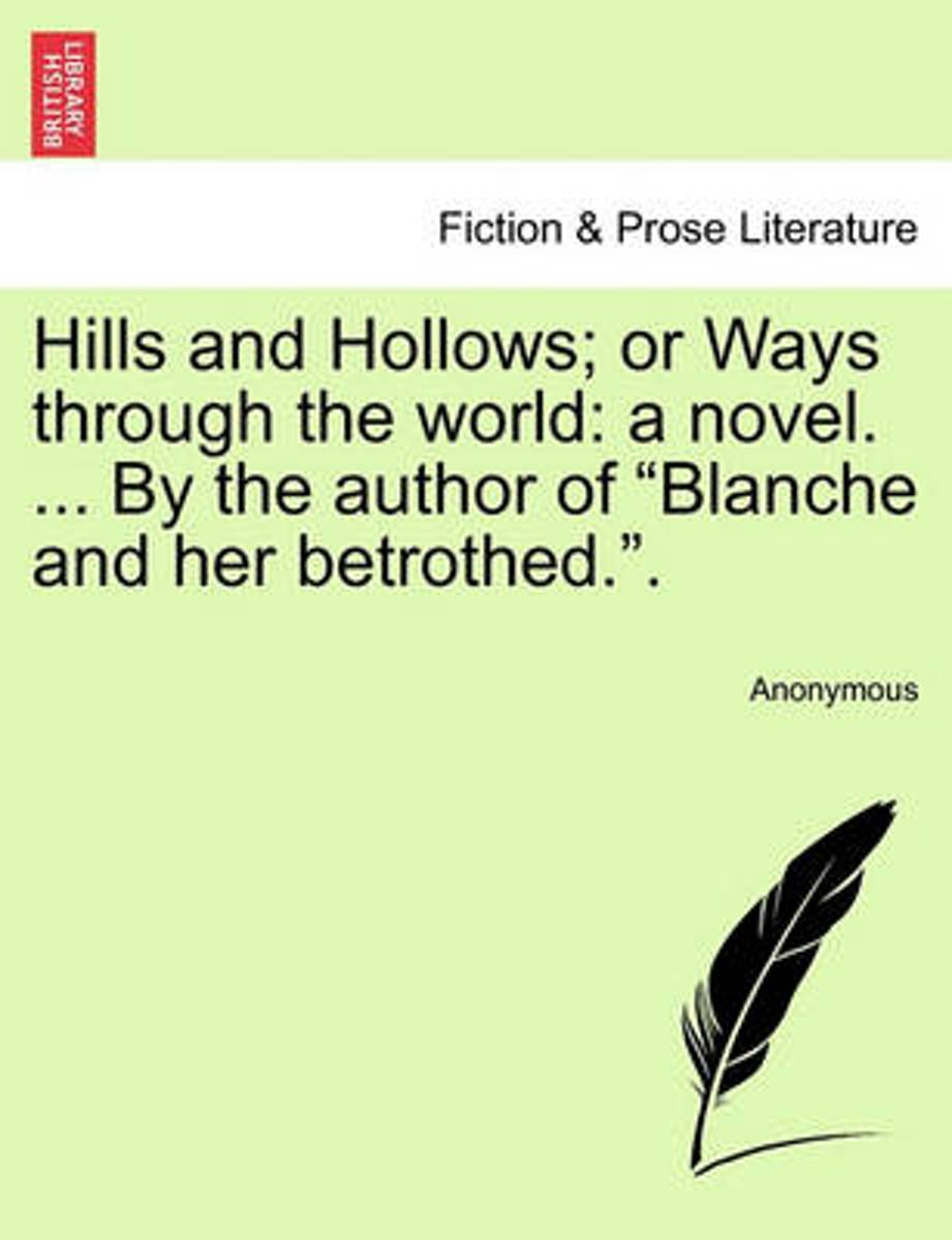 Hills and Hollows; Or Ways Through the World