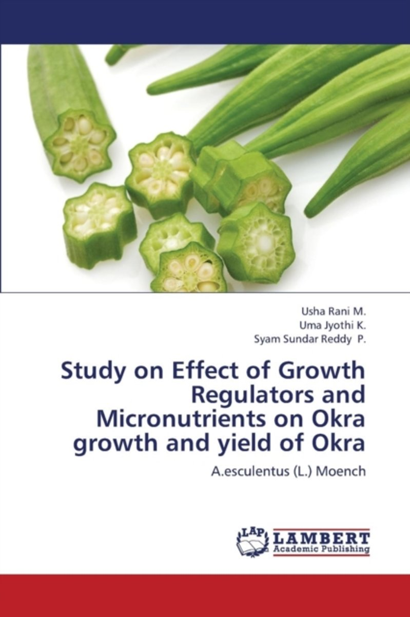 Study on Effect of Growth Regulators and Micronutrients on Okra Growth and Yield of Okra