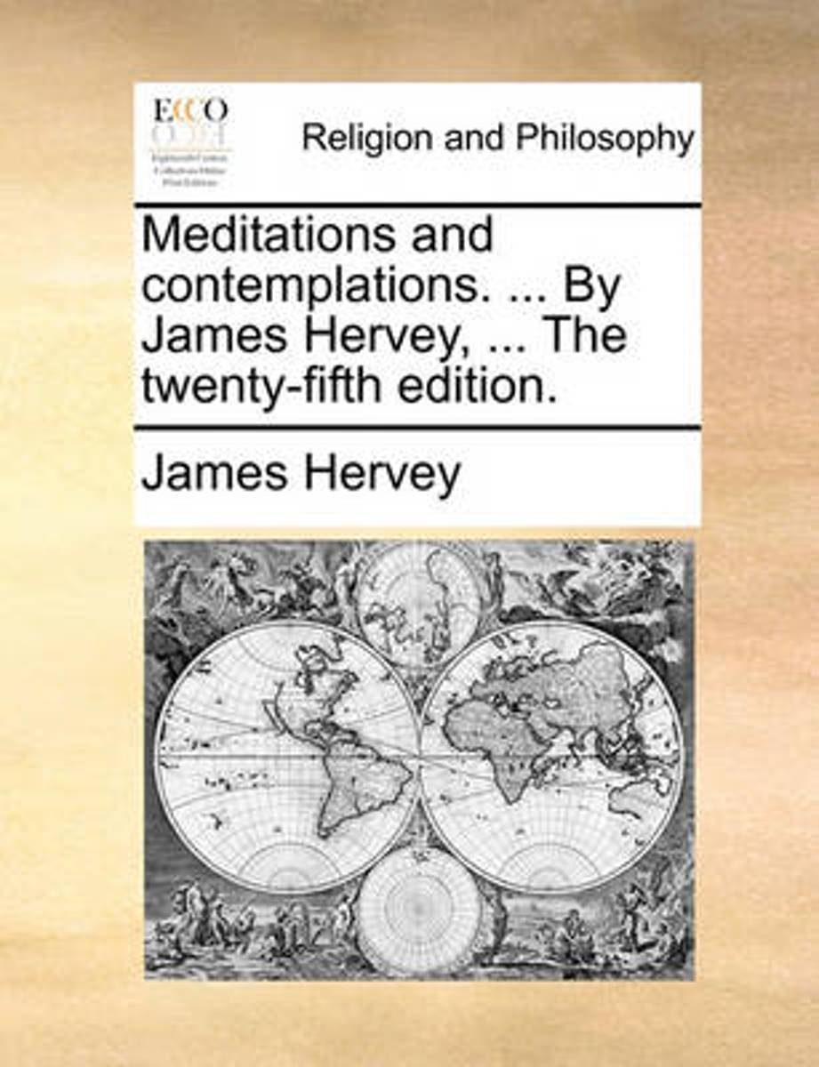 Meditations and Contemplations. ... by James Hervey, ... the Twenty-Fifth Edition