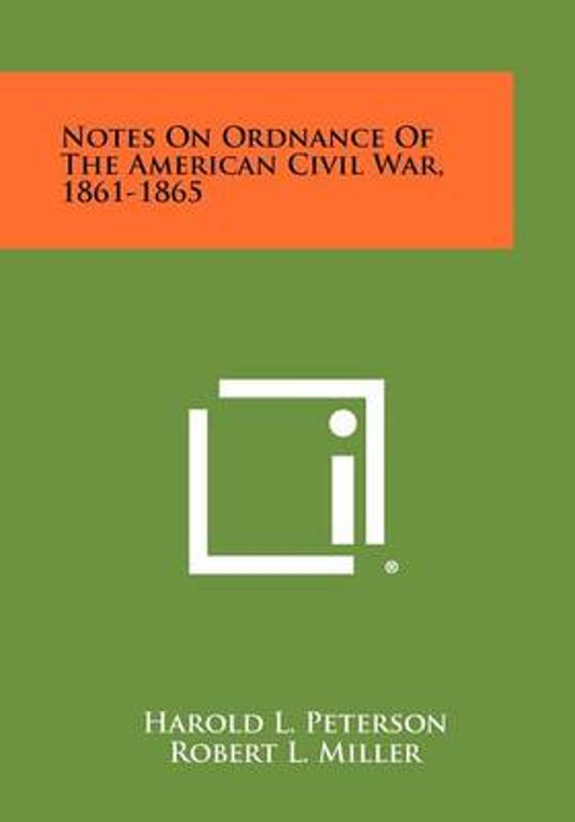 Notes on Ordnance of the American Civil War, 1861-1865