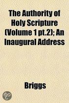 the Authority of Holy Scripture (Volume 1 Pt.2); an Inaugural Address