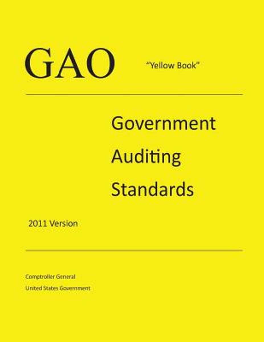 Gao Yellow Book - Government Auditing Standards - 2011 Version