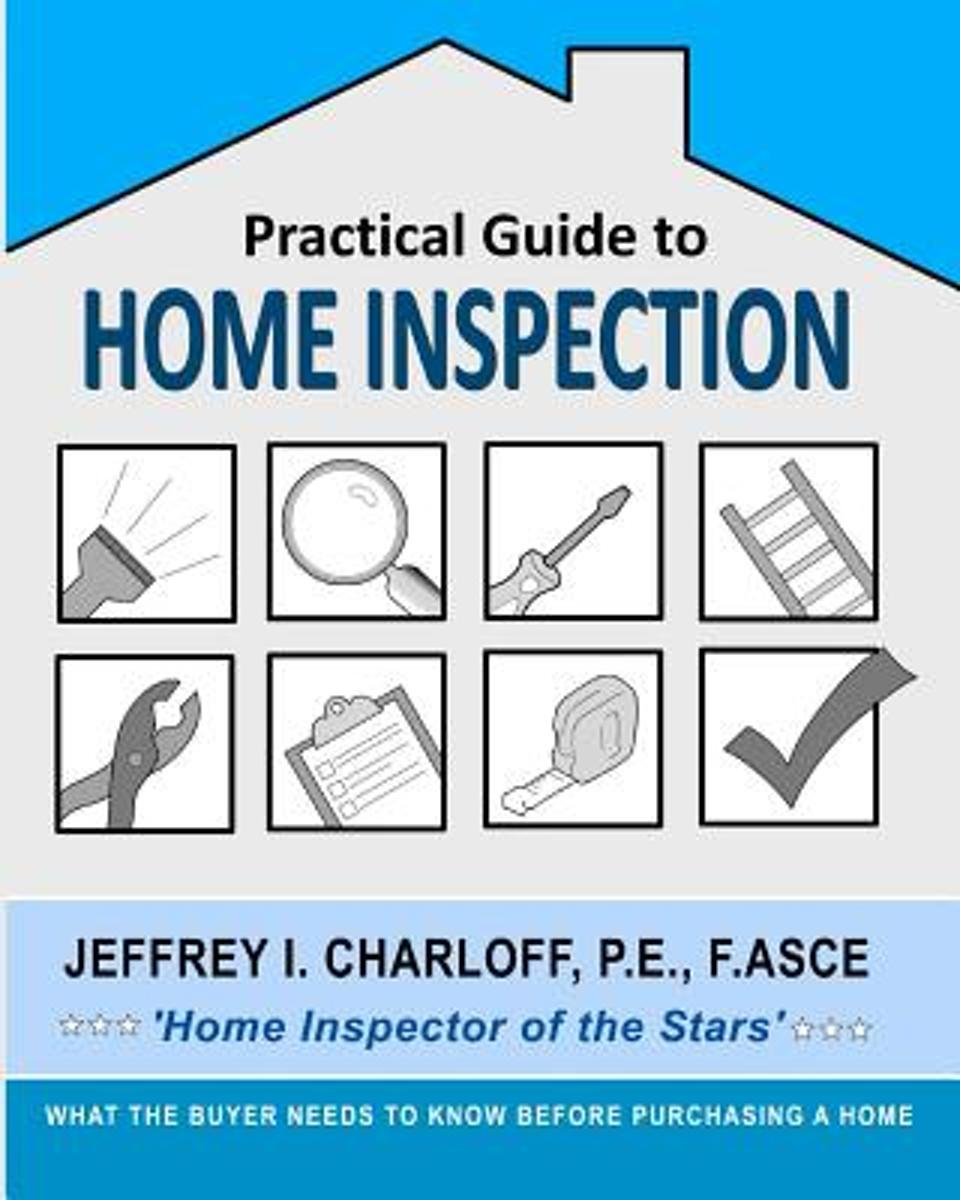 Practical Guide to Home Inspection