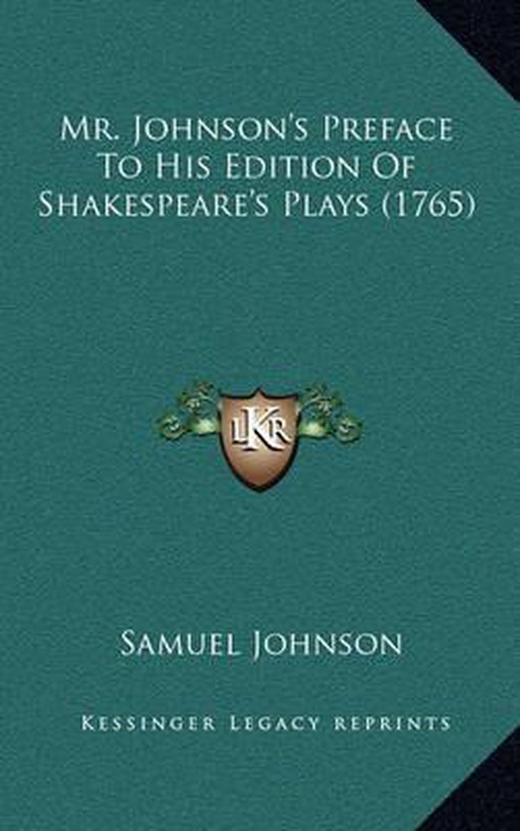 Mr. Johnson's Preface to His Edition of Shakespeare's Plays (1765)