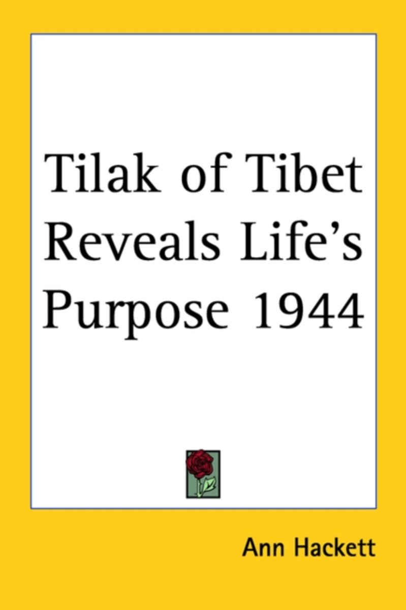 Tilak Of Tibet Reveals Life's Purpose 1944