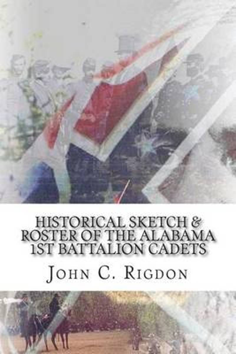 Historical Sketch & Roster of the Alabama 1st Battalion Cadets