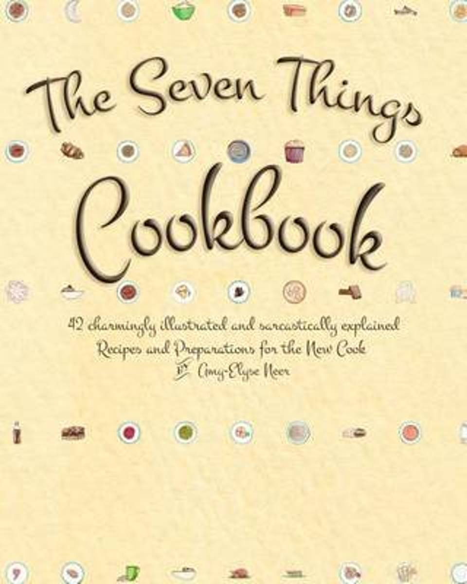 The Seven Things Cookbook