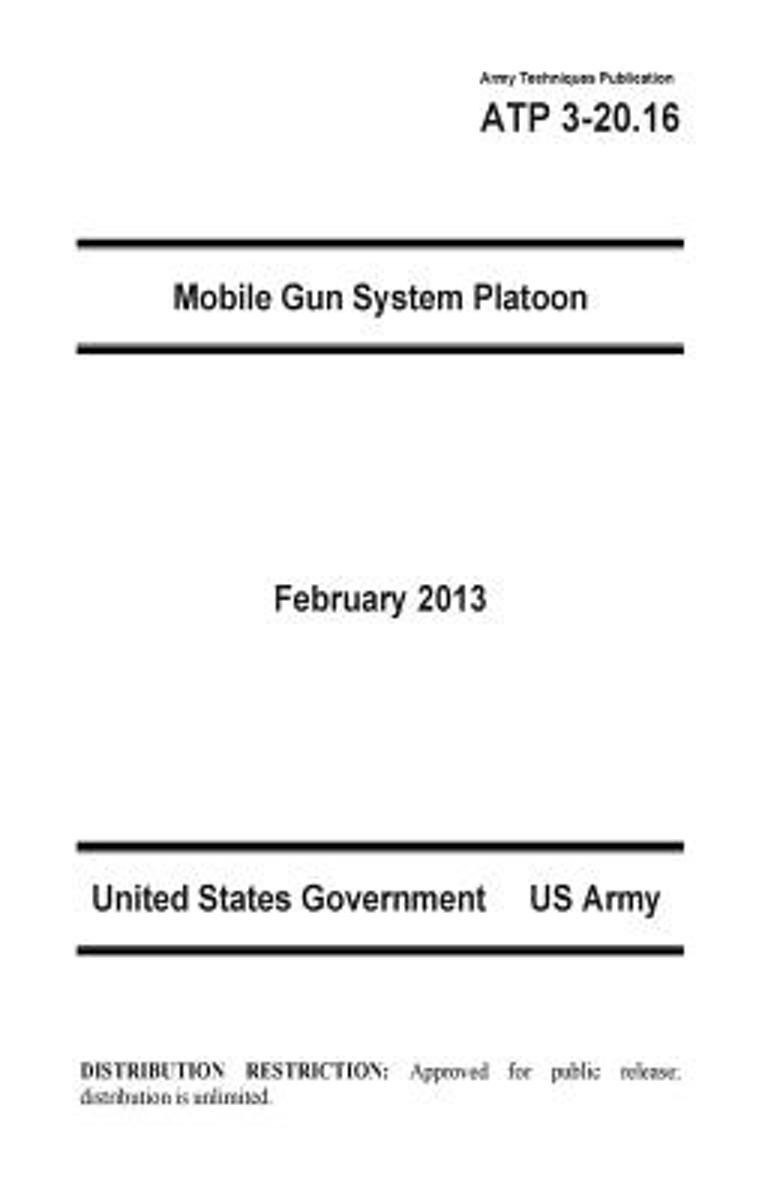 Army Techniques Publication Atp 3-20.16 Mobile Gun System Platoon February 2013