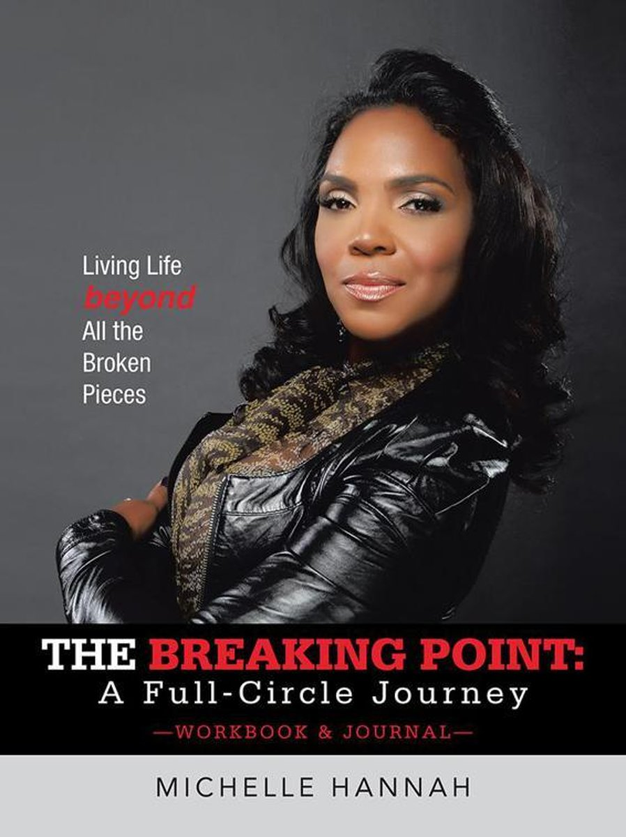 The Breaking Point: a Full-Circle Journey, Workbook & Journal