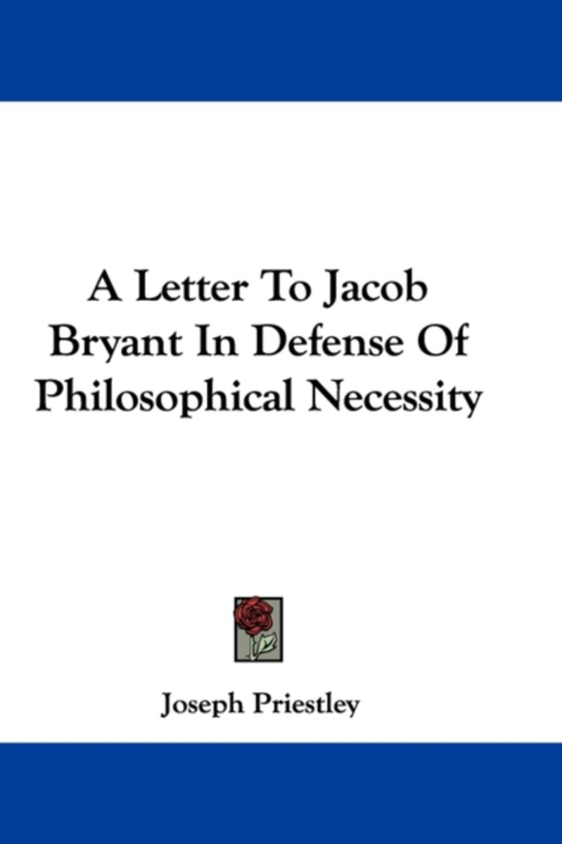 A Letter to Jacob Bryant in Defense of Philosophical Necessity