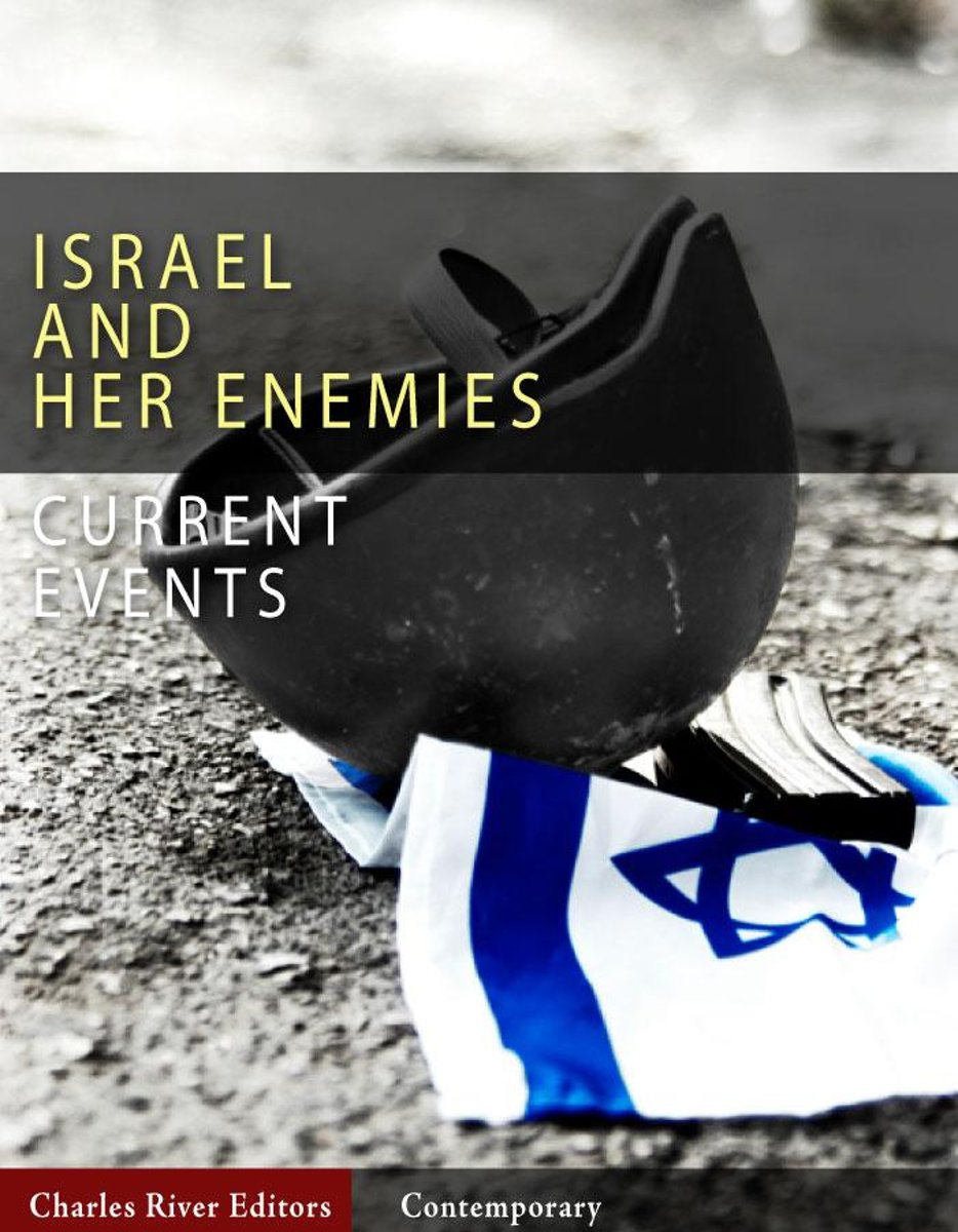 Current Events: Israel and Her Enemies (Illustrated Edition)