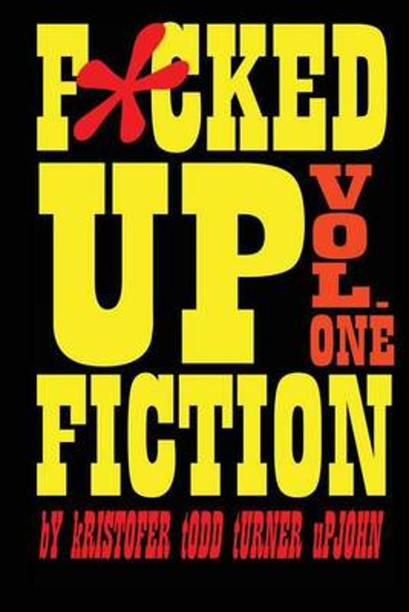 Fucked Up Fiction Vol. One