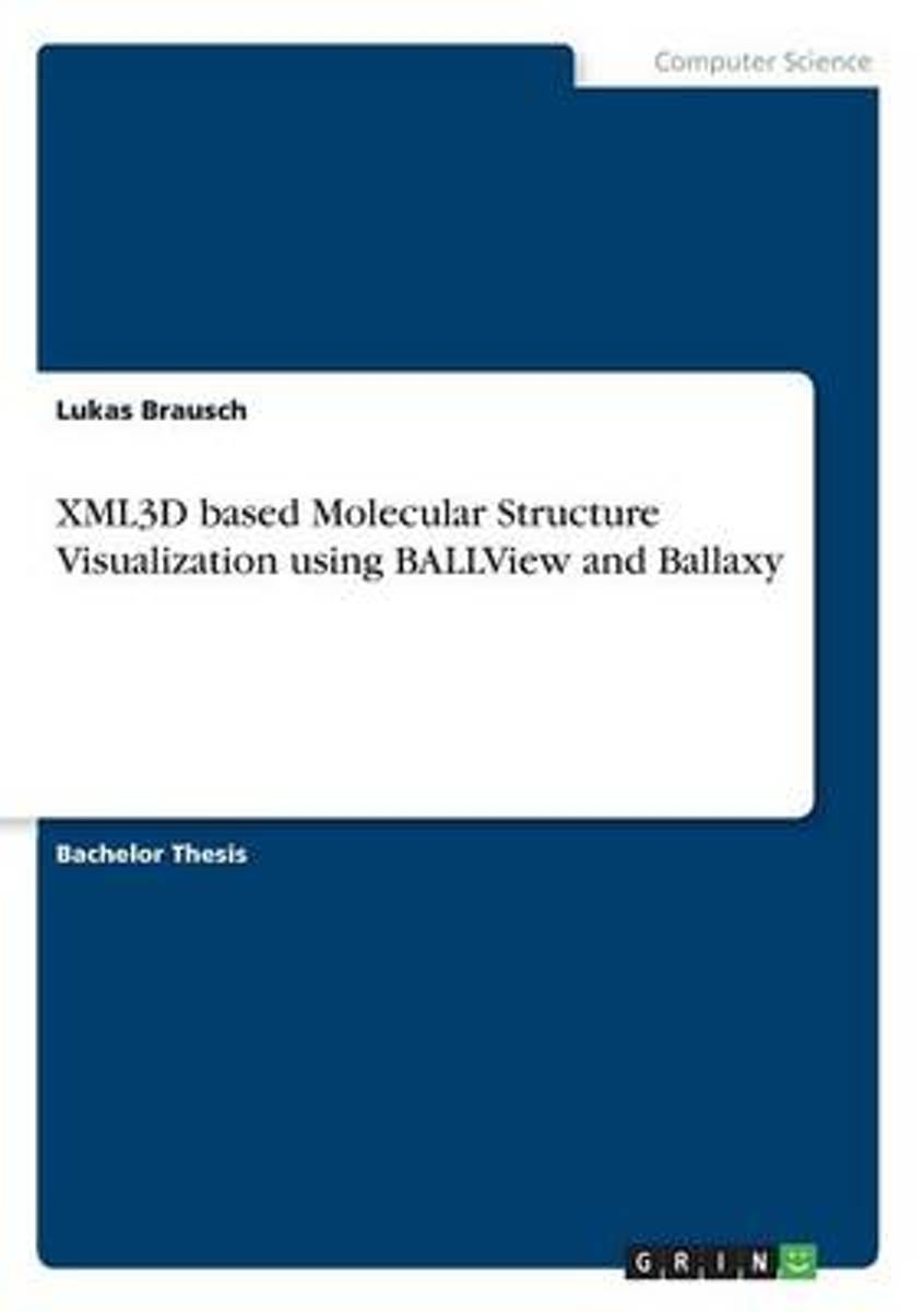 Xml3d Based Molecular Structure Visualization Using Ballview and Ballaxy