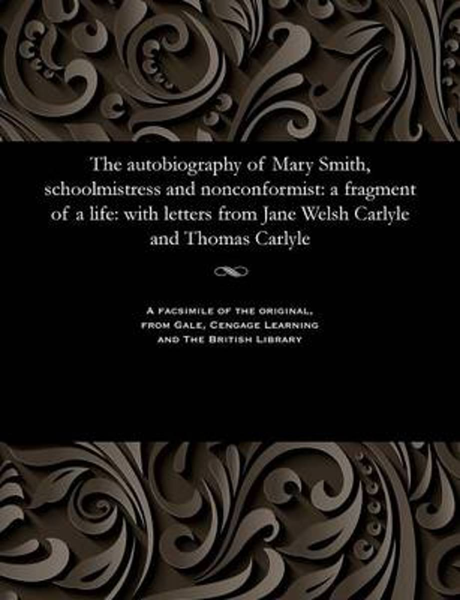 The Autobiography of Mary Smith, Schoolmistress and Nonconformist
