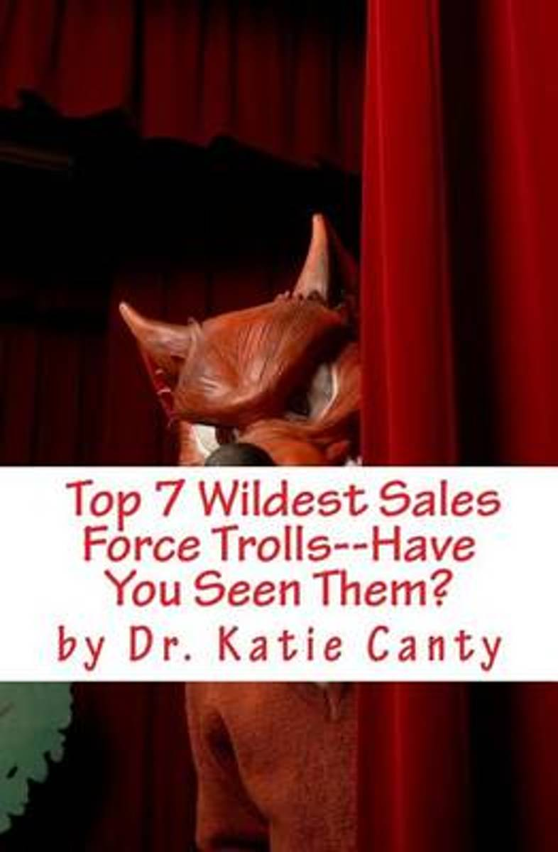 Top 7 Wildest Sales Force Trolls--Have You Seen Them?