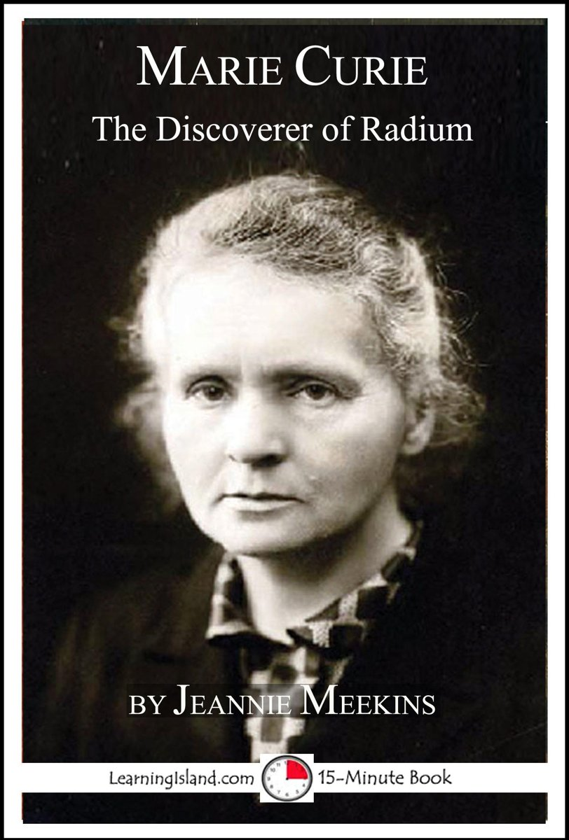Marie Curie: The Discoverer of Radium