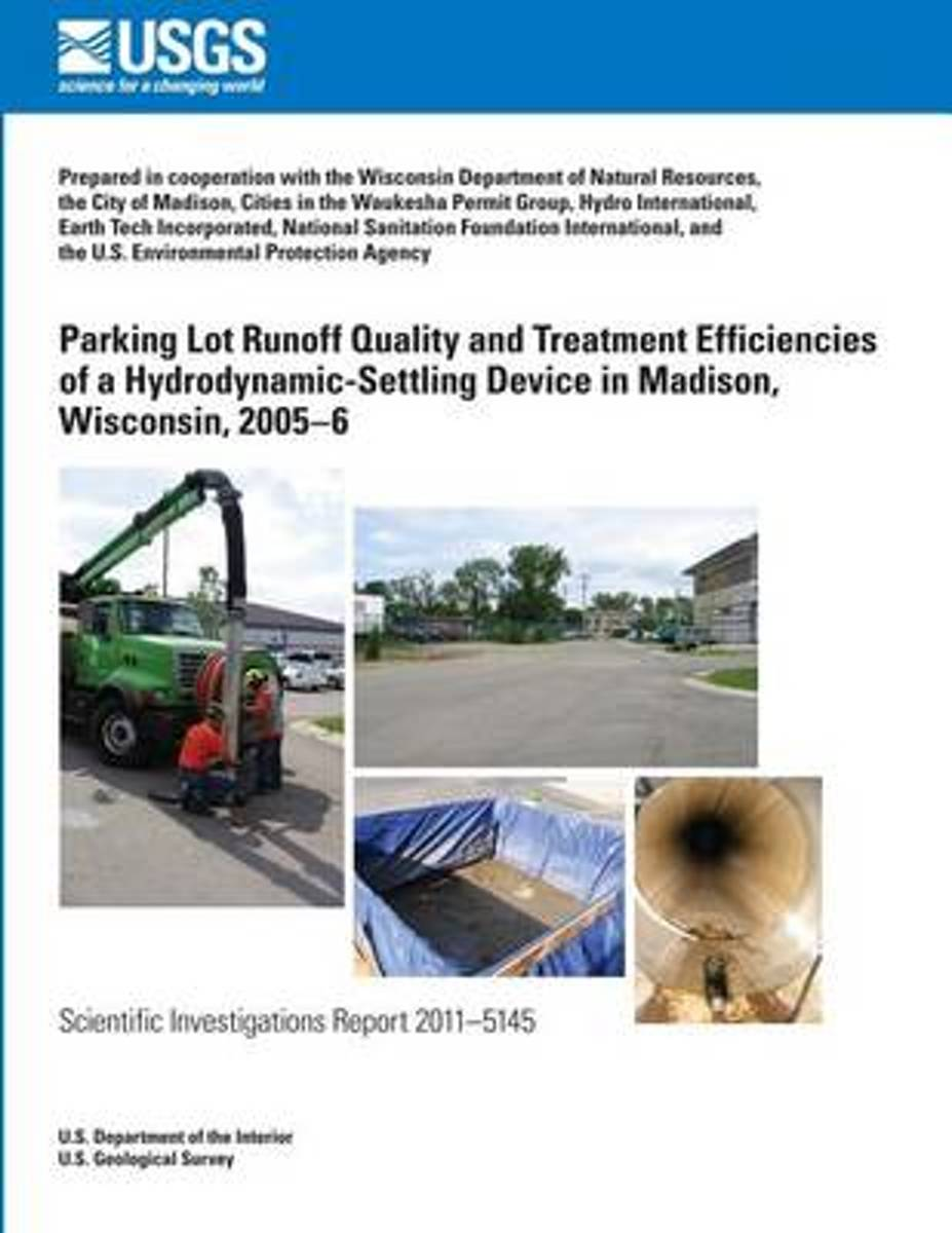 Parking Lot Runoff Quality and Treatment Efficiencies of a Hydrodynamic-Settling Device in Madison, Wisconsin, 2005?6