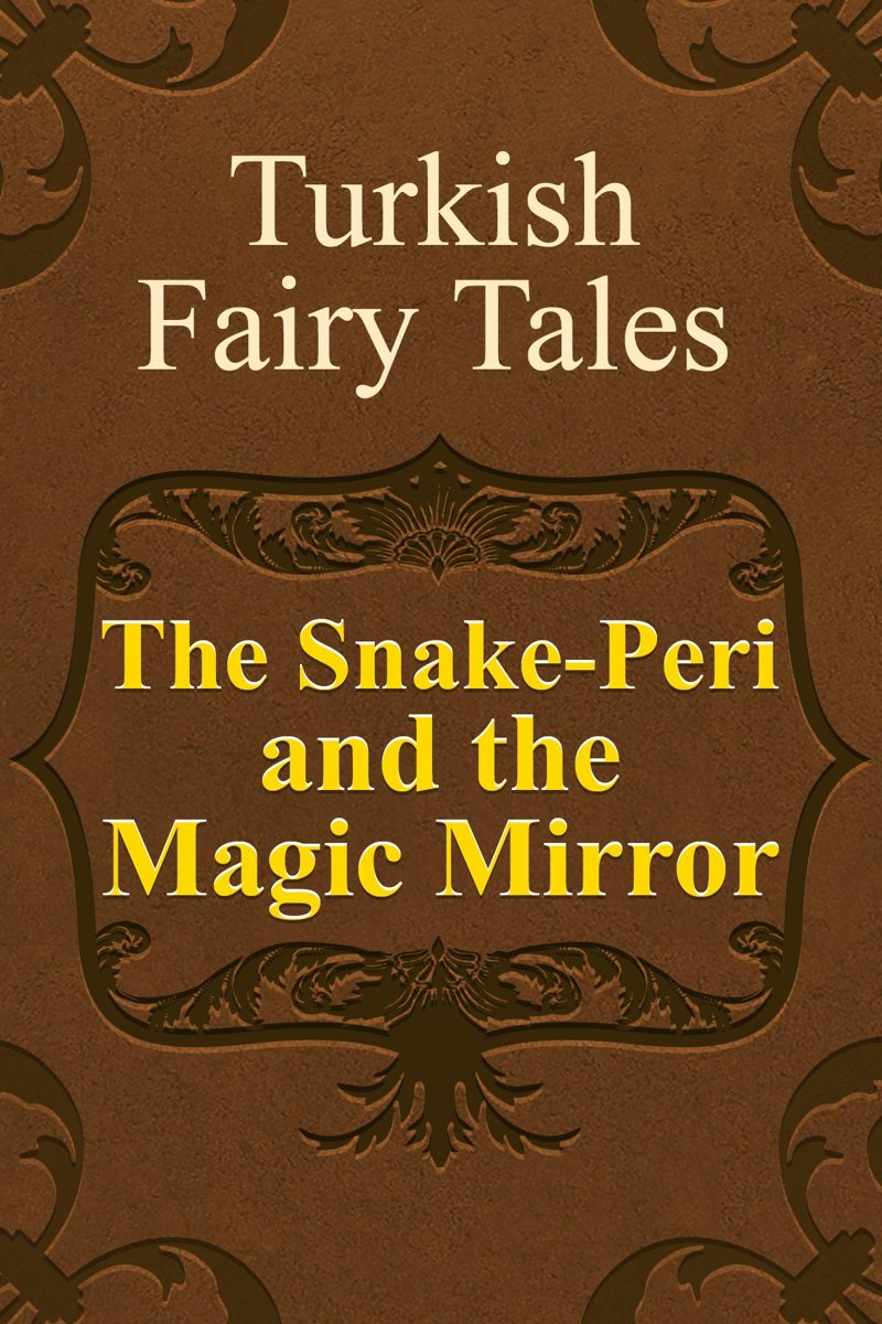 The Snake-Peri and the Magic Mirror